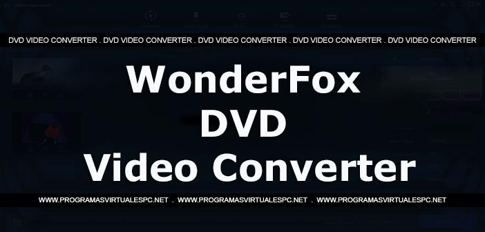 WonderFox DVD Video Converter Full