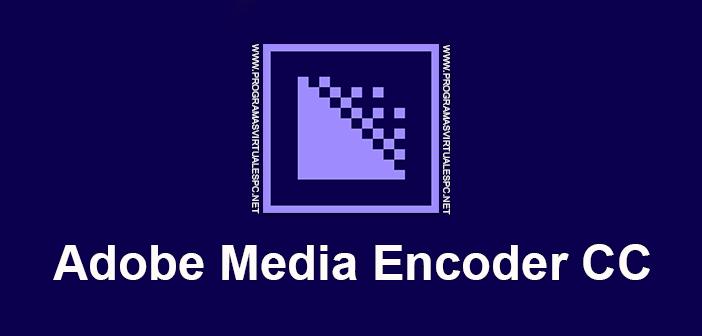 Adobe Media Encoder CC 2019 v13 1 3 45 Full Español [Mega]