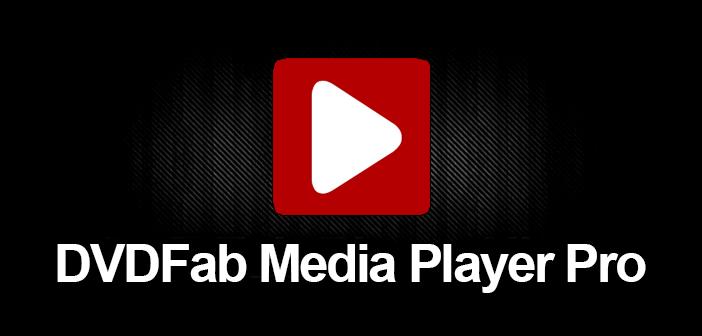 DVDFab Media Player Pro Full