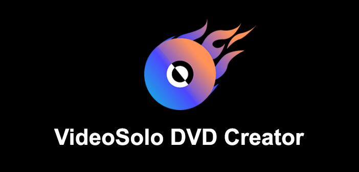 VideoSolo DVD Creator Full