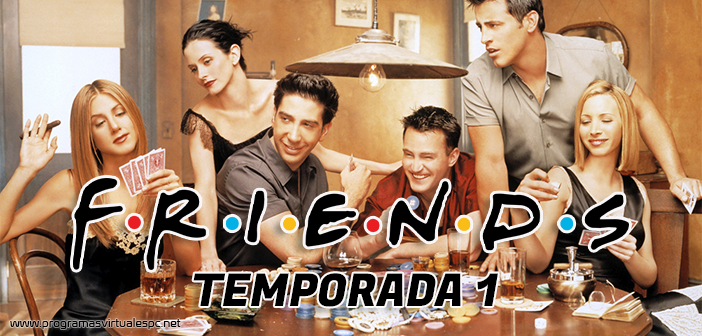 Friends Temporada 1 HD Latino