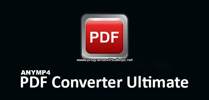 Descargar AnyMP4 PDF Converter Ultimate full