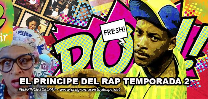 Ver El Principe del Rap Temporada 2 HD 720p Latino Online