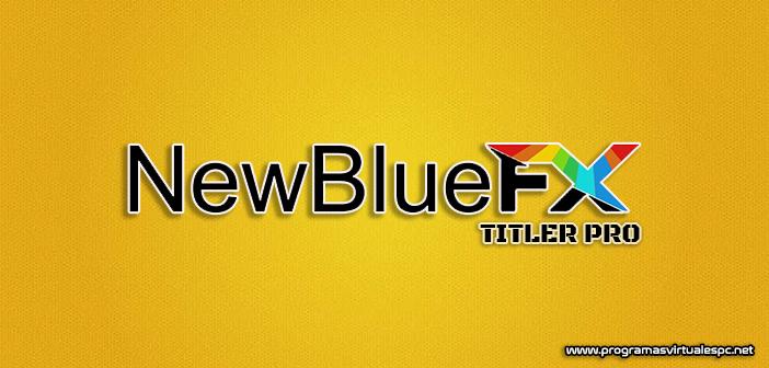 NewBlueFX Titler Pro Ultimate Full
