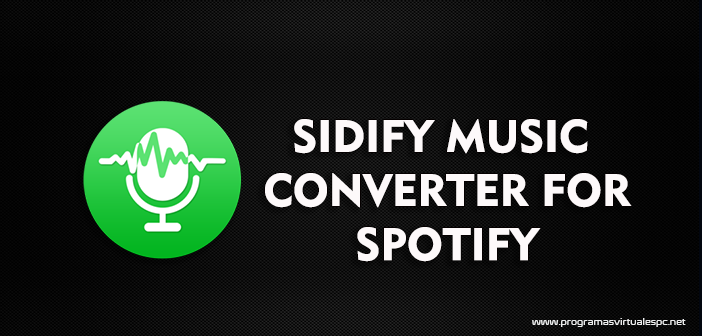 Sidify Music Converter for Spotify Full